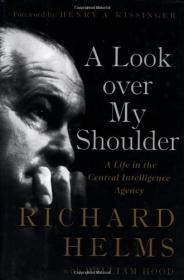 Look over My Shoulder  A Life in the Central Intelligence Agency, Aby: Helms, Richard - Product Image