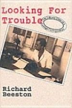 Looking For Trouble - The Life & Times of a Foreign Correspendentby- Beeston, Richard - Product Image