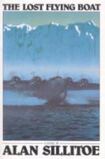 Lost Flying Boat, The by: SILLITOE, Alan - Product Image