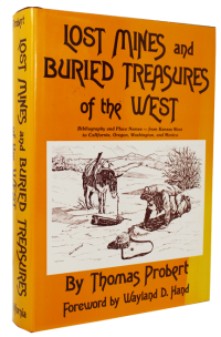 Lost Mines and Buried Treasures of the West: Bibliography and Place Names, from Kansas West to California, Oregon, Washington, and Mexicoby: Probert, Thomas - Product Image