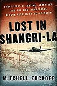 Lost in Shangri-La: A True Story of Survival, Adventure, and the Most Incredible Rescue Mission of World War IIZuckoff, Mitchell - Product Image