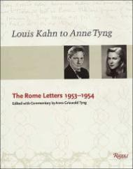 Louis Kahn to Anne Tyng - The Rome Letters 1953-1954by: Kahn, Louis - Product Image
