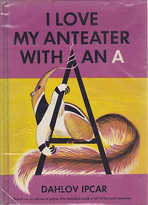 Love My Anteater with an A, IIpcar, Dahlov, Illust. by: Dahlov  Ipcar - Product Image