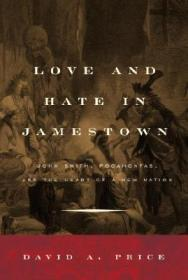 Love and Hate in Jamestown: John Smith, Pocahontas, and the Heart of a New Nationby: Price, David - Product Image
