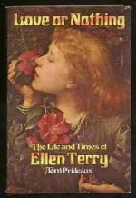Love or nothing: the life and times of Ellen Terryby: Prideaux, Tom - Product Image