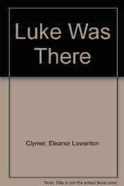 Luke Was There (SIGNED COPY)Clymer, Eleanor, Illust. by: Diane de Groat - Product Image