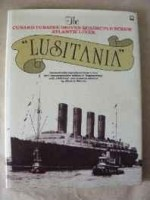 Lusitania: The Cunard Turbine-driven Quadruple-Screw Atlantic Liner, Constructed and Engined by Messrs. John Brown and Co., Ltd., Sheffield and Clydebankby: Warren, M - Product Image
