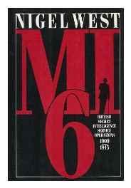 MI6: British Secret Intelligence Service Operations, 1909-45West, Nigel - Product Image
