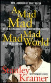 Mad, Mad, Mad, Mad World, A - A Life in HollywoodKramer, Stanley and Thomas M. Cofey - Product Image
