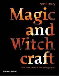 Magic and Witchcraft: From Shamanism to the Technopagansby: Drury, Nevill - Product Image