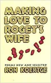 Making Love to Roget's Wife: Poems New and SelectedKoertge, Ron - Product Image