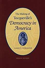 Making of Tocqueville's Democracy in America, TheSchleifer, James T. - Product Image