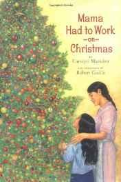 Mama Had to Work on Christmas (SIGNED COPY)Marsden, Carolyn, Illust. by: Robert Casilla - Product Image