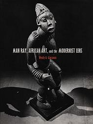 Man Ray, African Art, and the Modernist LensGrossman, Wendy A. - Product Image