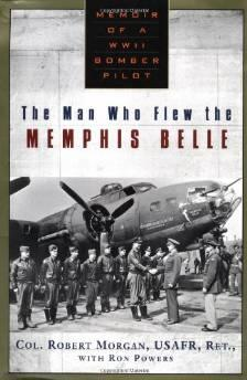 Man Who Flew the Memphis Belle: Memoir of a WWII Bomber Pilot, TheMorgan, Robert/Ron Powers - Product Image