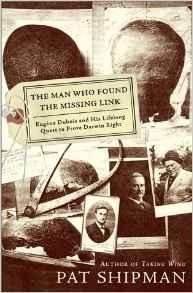 Man Who Found the Missing Link, The: Eugine Dubois and His Lifelong Quest to Prove Darwin RightShipman, Pat - Product Image