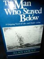Man Who Stayed Below, Theby: Gould, Alan - Product Image