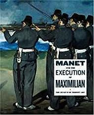 Manet and the Execution of Emperor MaximillianElderfield, John - Product Image