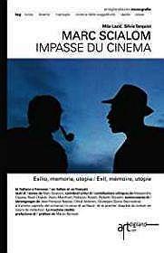 Marc Scialom. Impasse du cinema: Esilio, memoria, utopia / Exil, memoire, utopie (Italian Edition)Tarquini, Silvia - Product Image