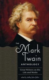 Mark Twain Anthology: Great Writers on His Life and WorkFishkin (Ed.), Shelley Fisher - Product Image