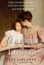 Marmee & Louisa: The Untold Story of Louisa May Alcott and her Motherby: LaPlante, Eve - Product Image
