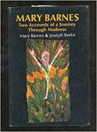 Mary Barnes - Two Accounts of a Journey Through Madnessby: Barnes, Mary and Joseph Berke - Product Image