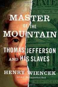 Master of the Mountain: Thomas Jefferson and His SlavesWiencek, Henry - Product Image