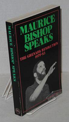 Maurice Bishop Speaks: The Grenada Revolution 1979-83Bishop, Bruce, Michael Tabor - Product Image