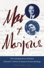 Max and Marjorie: The Correspondence between Maxwell E. Perkins and Marjorie Kinnan Rawlby: TARR, RODGER L. (Editor) - Product Image