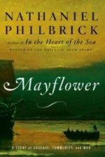 Mayflower: A Story of Courage, Community, and Warby: Philbrick, Nathaniel - Product Image