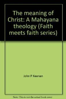 Meaning of Christ, The: A Mahayana Theology (Faith meets Faith series)Keenan, John P - Product Image