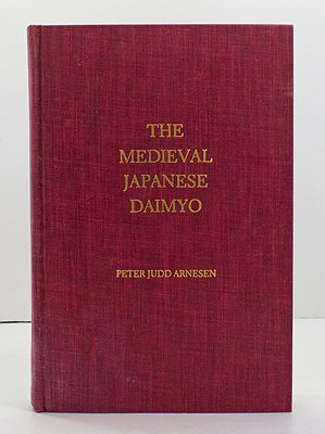 Medieval Japanese Daimyo, The: The Ouchi Family's Rule of Suo and NagatoArnesen, Peter Judd - Product Image