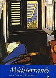 Mediterranee: De Courbet a Matisse (French Edition) Cachin, Francoise   - Product Image