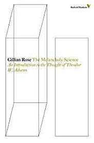 Melancholy Science, The: An Introduction to the Thought of Theodor W. AdornoRose, Gillian - Product Image