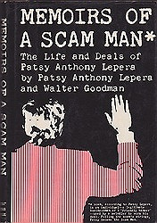 Memoirs of a Scam Man: The Life and Deals of Patsy Anthony Leperaby: Lepera, Patsy Anthony and Walter Goodman - Product Image