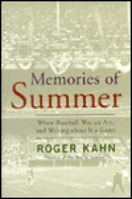 Memories of Summer: When Baseball Was an Art, and Writing about it a gameby: Kahn, Roger - Product Image