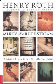 Mercy of a Rude Stream : A Star Shines over Mt. Morris Parkby: Roth, Henry - Product Image