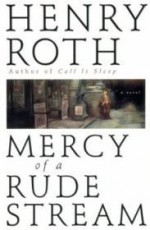 Mercy of a Rude Streamby: Roth, Henry - Product Image