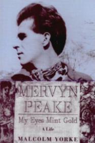 Mervyn Peake: My Eyes Mint Gold - A LifeYorke, Malcome - Product Image