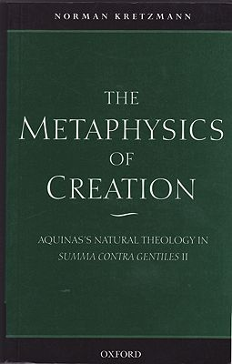 Metaphysics of Creation, The - Aquinas's Natural Theology in Summa Contra Gentiles IIKretzmann, Norman - Product Image