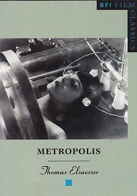 Metropolis (BFI Film Classics)Elsaesser, Thomas - Product Image