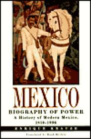 Mexico: Biogaphy of Powerby: Krauze, Enrique - Product Image