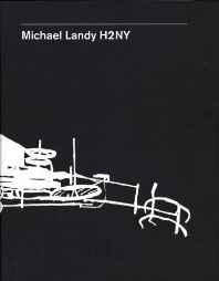 Michael Landy H2NYLandy, Michael, Illust. by: MICHAEL LANDY - Product Image