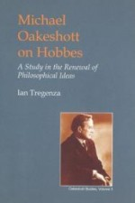 Michael Oakeshott on Hobbes: A Study in the Renewal of Philosophical Ideas (British Idealist Studies, Series 1: Oakeshott)by: Tregenza, Ian - Product Image