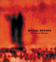 Michael Rovner: The Space Betweenby: Wolf, Sylvia  - Product Image