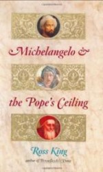 Michelangelo and the Pope's Ceilingby: King, Ross - Product Image