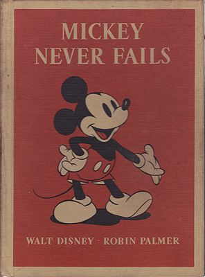 Mickey Never FailsPalmer, Robin/Walt Disney Studio, Illust. by: Walt  Disney - Product Image