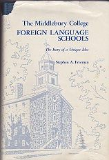 Middlebury College Foreign Language Schools, The: The Story of a Unique IdeaFreeman, Stephen A. - Product Image