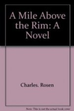 Mile Above the Rim, A by: Rosen, Charles - Product Image