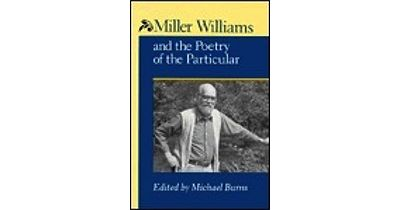 Miller Williams and the Poetry of the ParticularBurns, Michael (editor) - Product Image
